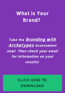 What is Your Brand? Take the Branding with Archetypes Assessment now!