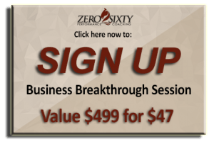Business Breakthrough Session Signup – Zero2Sixty Performance Coaching