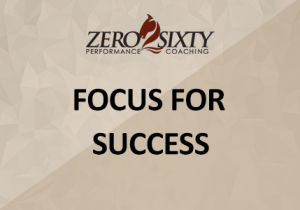 Focus For Success Zero2Sixty Performance Coaching