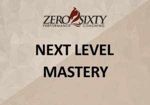 Next Level Mastery Zero2Sixty Performance Coaching